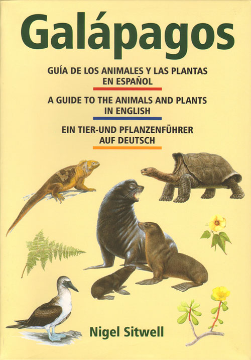 Galapagos: a guide to the animals and plants. Nigel Sitwell.