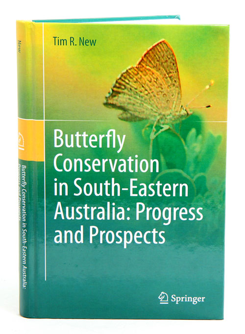 Butterfly conservation in South-eastern Australia: progress and prospects. Tim R. New.