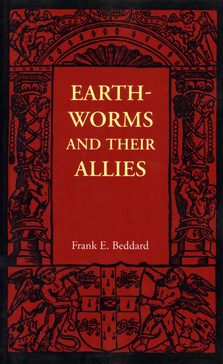 Earthworms and their allies. Frank E. Beddard.