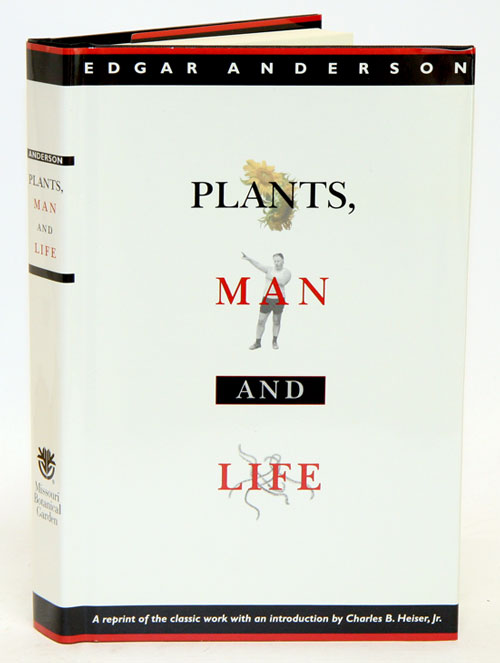 Plants, man and life. Edgar Anderson.