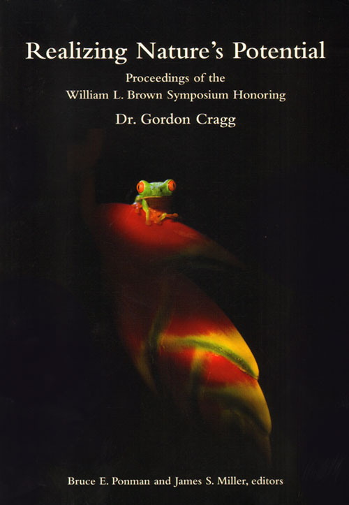 Realizing nature's potential: Proceedings of the William L. Brown Symposium Honoring Dr Gordon Cragg. Bruce E. Ponman, James S. Miller.