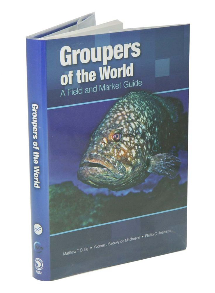 Groupers of the world: a field and market guide. Matthew T. Craig.