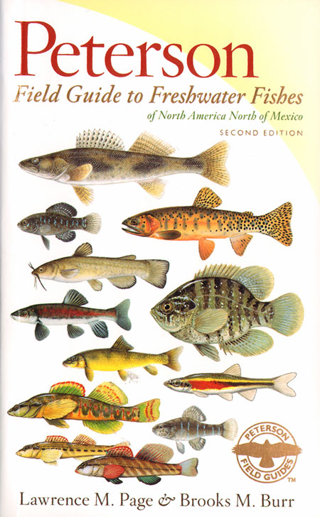 Peterson field guide to freshwater fishes of North America, north of Mexico. Lawrence M. Page.