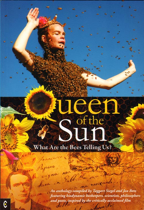 Queen of the sun: what are the bees telling us. Taggart Siegel, Jon Betz.