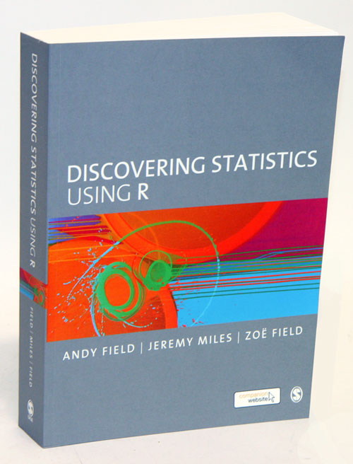Discovering statistics using R. Andy Field, Jeremy Miles, Zoe Field.