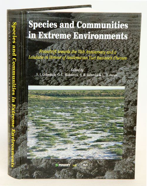 Species and communities in extreme environments: Festschrift towards the 75th anniversary and a laudatio in honour of academician Yuri Ivanovich Chernov. S. I. Golovatch.