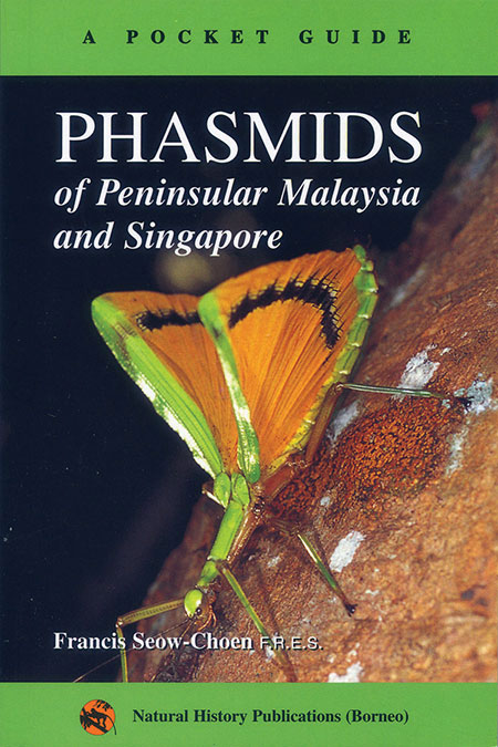 A pocket guide: phasmids of Peninsular Malaysia and Singapore. F. Seow-Choen.