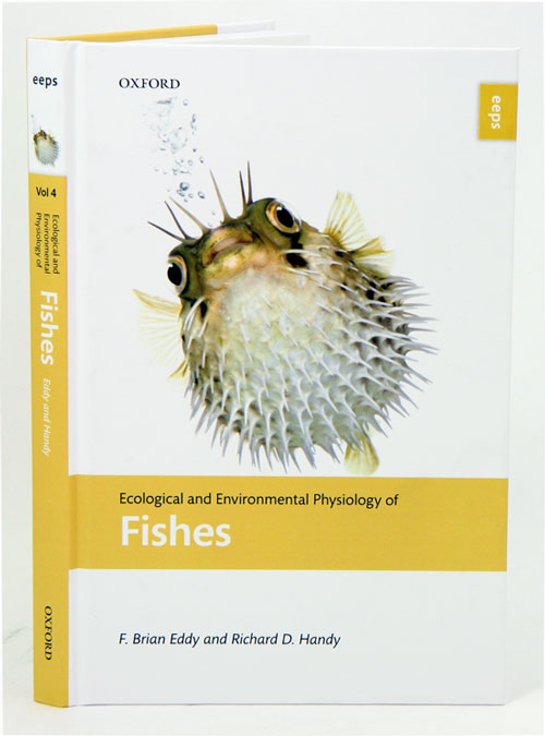Ecological and environmental physiology of fishes. F. Brian Eddy, Richard D. Handy.
