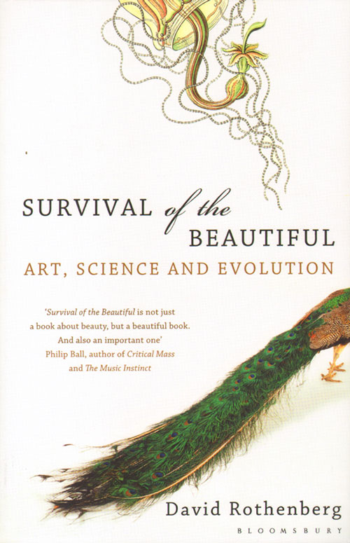 Survival of the beautiful: art, science, and evolution. David Rothenberg.