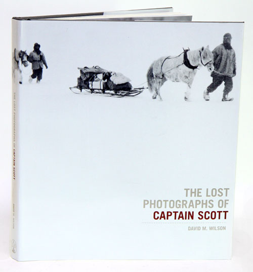 The lost photographs of Captain Scott. David M. Wilson.