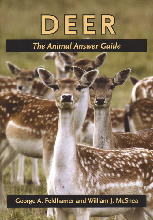 Deer: the animal answer guide. George A. Feldhamer, William J. McShea.