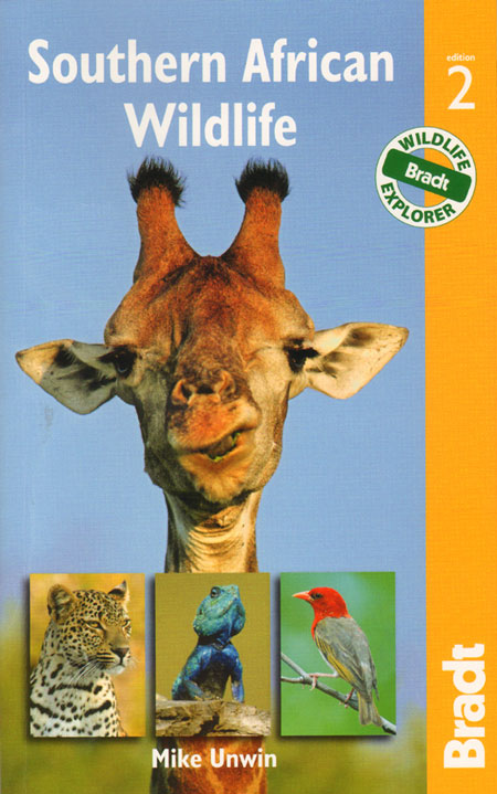 Southern African wildlife: Bradt travel guide. Mike Unwin.
