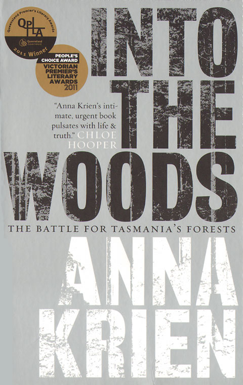 Into the woods: the battle for Tasmania's forests. Anna Krien.