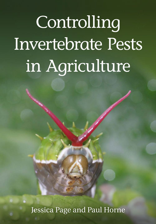 Controlling invertebrate pests in agriculture. Jessica Page, Paul Horne.