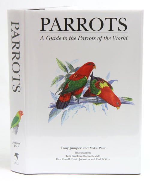 Parrots: a guide to parrots of the world. Tony Juniper, Mike Parr.