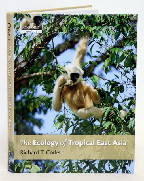 The ecology of tropical east Asia. Richard T. Corlett.