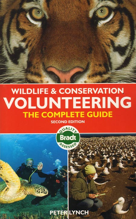 Wildlife and conservation volunteering: the complete guide. Peter Lynch.