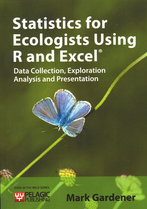 Statistics for ecologists using R and Excel: data collection, exploration, analysis and presentation. Mark Gardener.