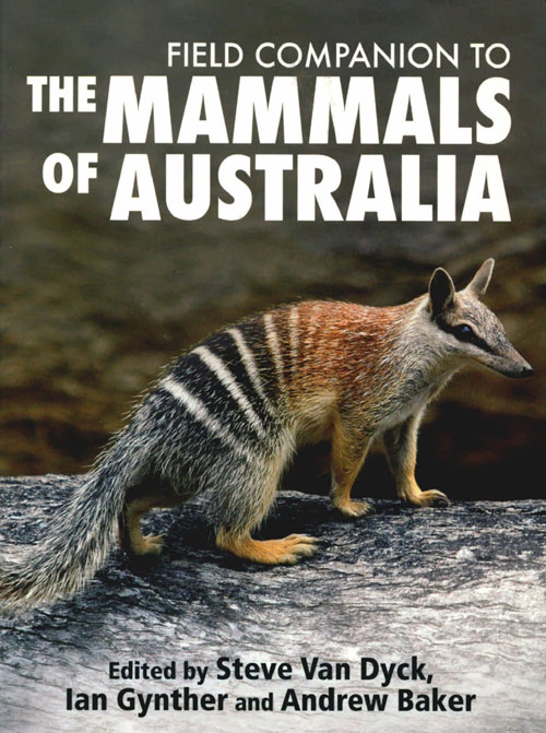 Field companion to the mammals of Australia. Steve van Dyck, Ian Gynther, Andrew Baker.
