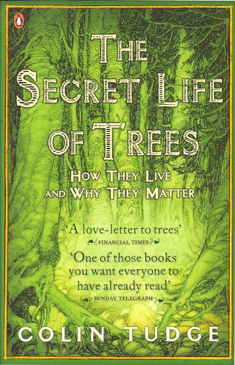 Secret life of trees: how they live and why they matter. Colin Tudge.