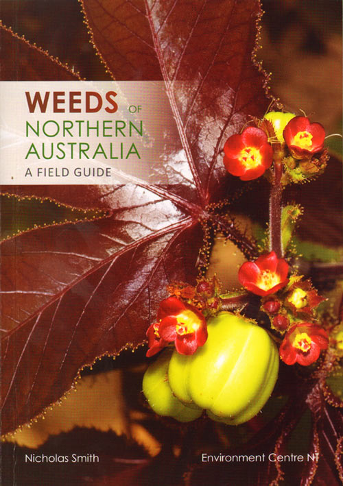 Weeds of northern Australia: a field guide. Nicholas Smith.