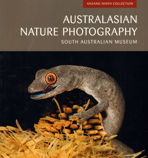 ANZANG ninth collection: Australasian nature photography. ANZANG/South Australian Museum.