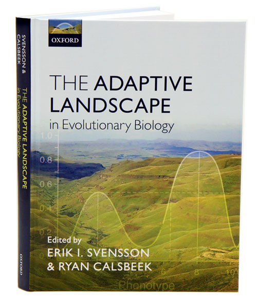The adaptive landscape in evolutionary biology. Erik Svensson, Ryan Calsbeek.