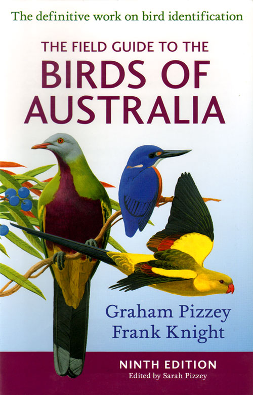 The field guide to the birds of Australia. Graham Pizzey, Frank Knight, Sarah Pizzey.