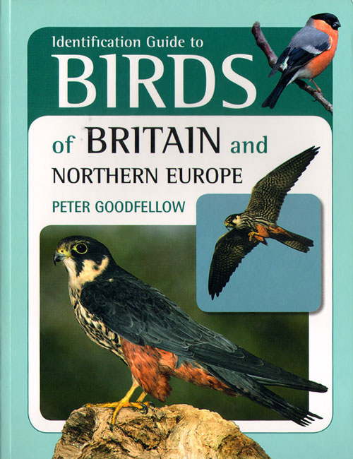 Identification guide to birds of Britain and Northern Europe. Peter Goodfellow.