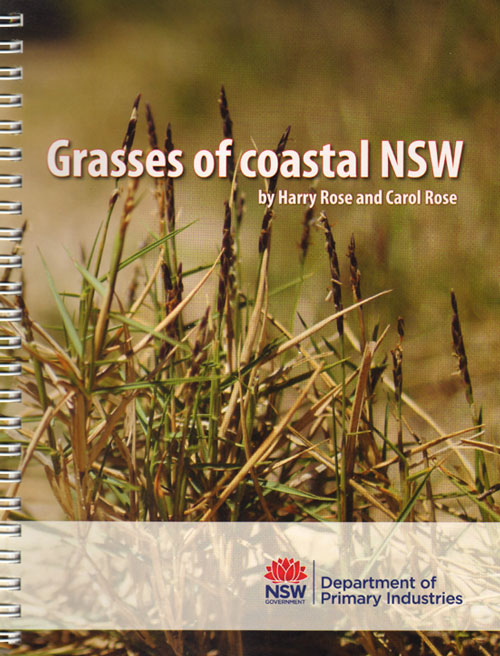 Grasses of coastal NSW. Harry Rose, Carol Rose.