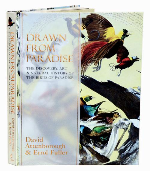 Drawn from paradise: the discovery, art and natural history of the birds of paradise. David Attenborough, Errol Fuller.