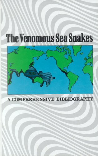 The venomous sea snakes: a comprehensive bibliography. Wendy A. Culotta, George V. Pickwell.