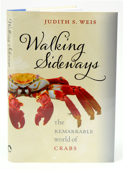 Walking sideways: the remarkable world of crabs. Judith S. Weis.