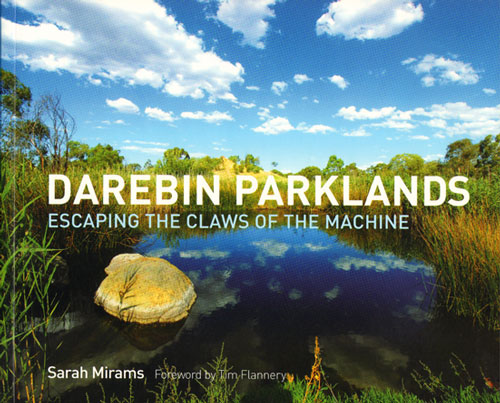 Darebin Parklands: escaping the claws of the machine. Sarah Mirams.