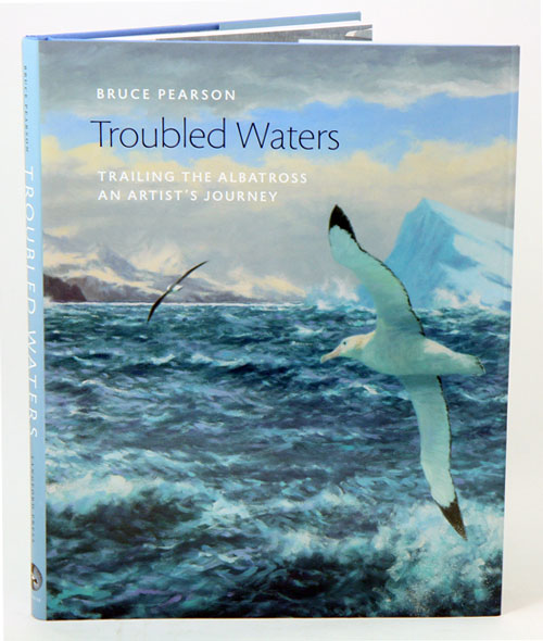 Troubled waters: trailing the albatross an artist's journey. Bruce Pearson.