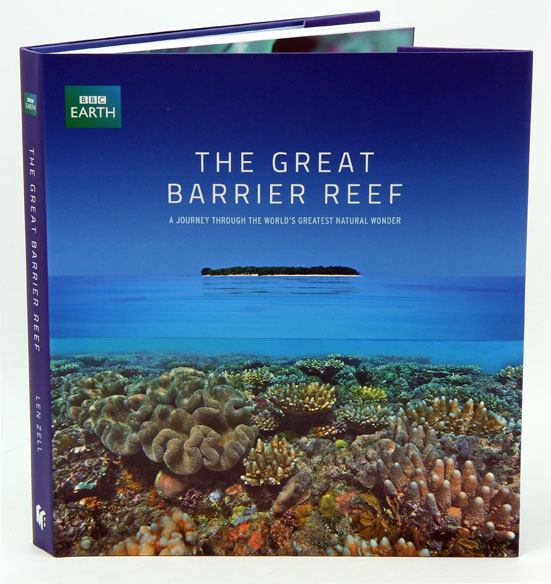 The Great Barrier Reef: a journey through the world's greatest natural wonder. Len Zell.