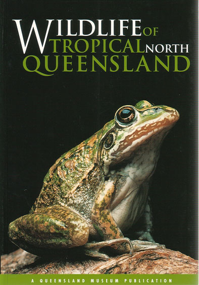 Wildlife of Tropical North Queensland: Cook Town to Mackay. Michelle Ryan, Chris Burwell.