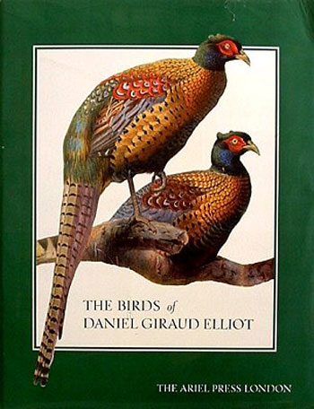 The birds of Daniel Giraud Elliot: a selection of pheasants and peacocks painted by Joseph Wolf and taken from the original monograph published in New York 1872. Adrian Thorpe.