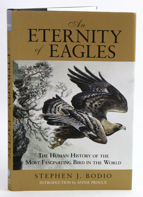 An eternity of eagles: the human history of the most fascinating bird in the world. Stephen J. Bodio.