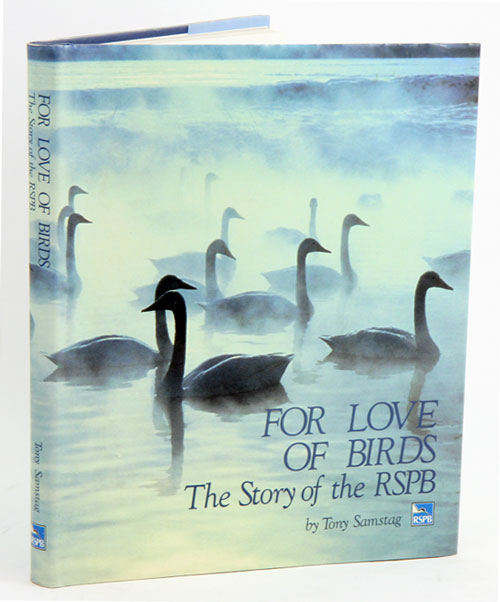 For love of birds: the story of the RSPB. Tony Samstag.