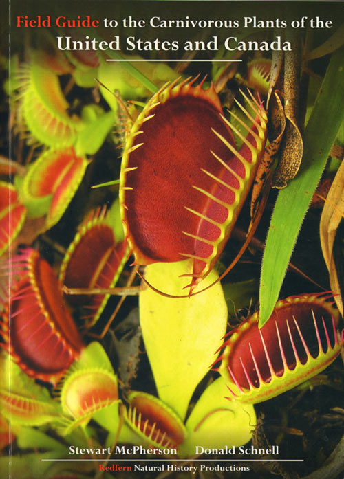 Field guide to the carnivorous plants of the United States and Canada. Stewart McPherson, Donald Schnell.