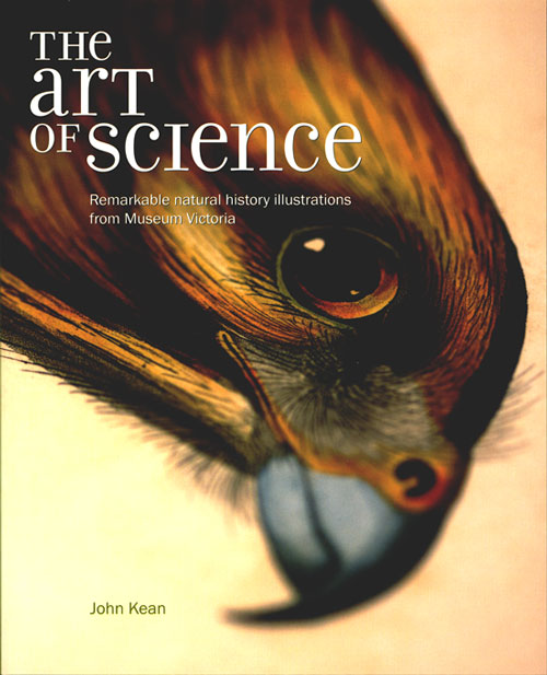 The art of science: remarkable natural history illustrations from Museum Victoria. John Kean.