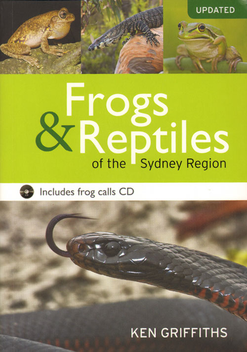Frogs and reptiles of the Sydney region. Ken Griffiths.