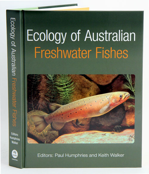 Ecology of Australian freshwater fishes. Paul Humphries, Keith Walker.