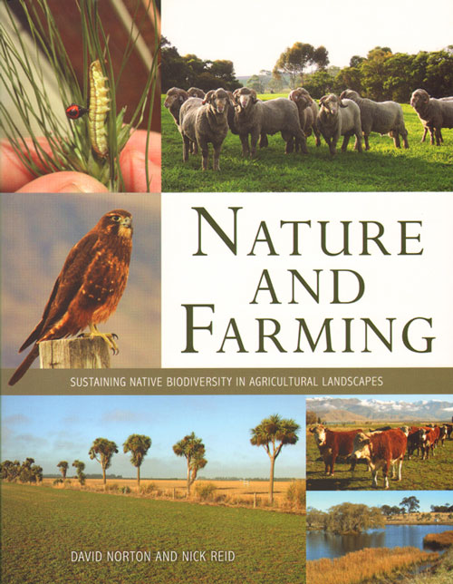 Nature and farming: sustaining native biodiversity in agricultural landscapes. David Norton, Nick Reid.