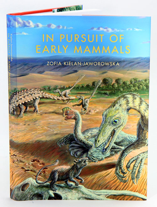 In pursuit of early mammals. Zofia Kielan-Jaworowska.