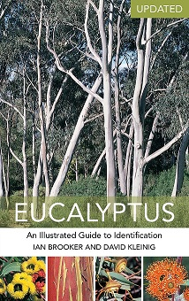 Eucalyptus: an illustrated guide to identification. Ian Brooker, David Kleinig.