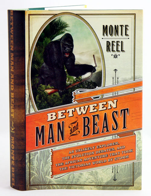 Between man and beast: an unlikely explorer, the evolution debates, and the adventure that took the Victorian world by storm. Monte Reel.