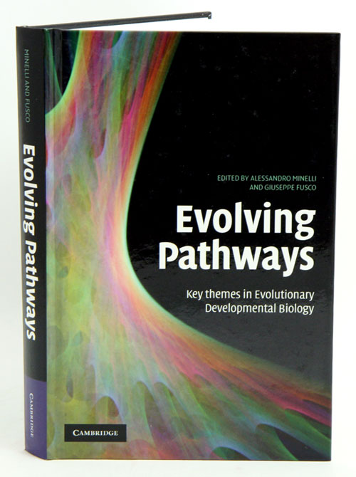 Evolving pathways: key themes in evolutionary developmental biology. Alessandro Minelli, Giuseppe Fusco.