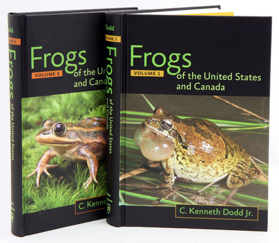 Frogs of the United States and Canada. C. Kenneth Dodd, Jr.